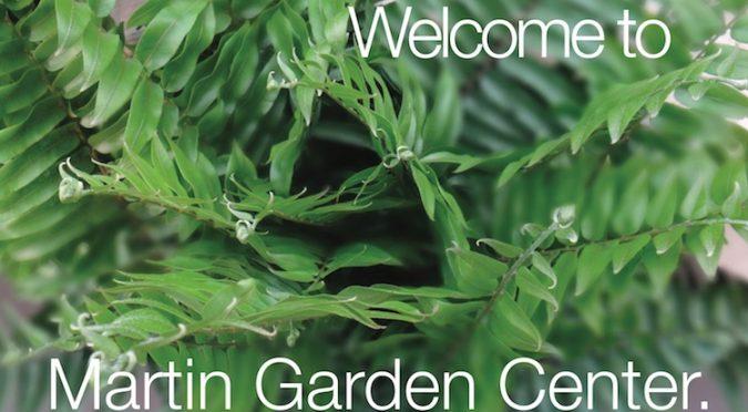 Welcome. 12345678910. Martin Garden Center ...